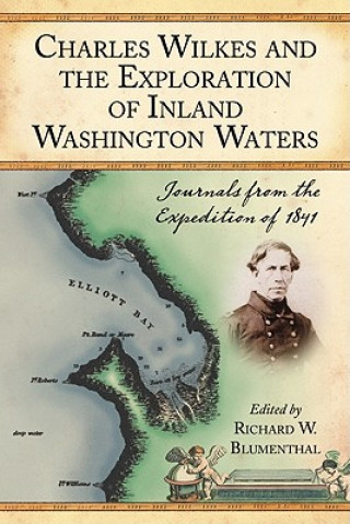 Charles Wilkes and the Exploration of Inland Washington Waters
