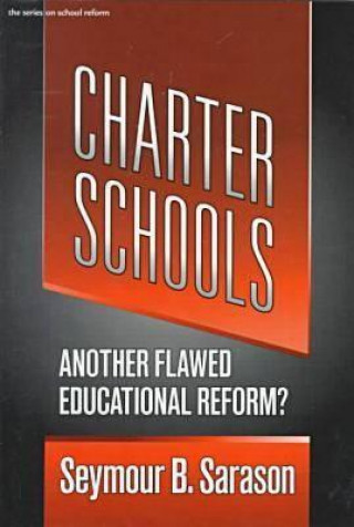 Charter Schools: Another Flawed Educational Reform