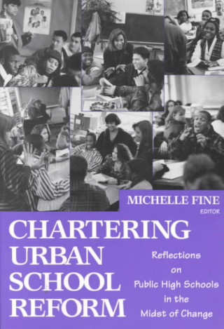 Chartering Urban School Reform