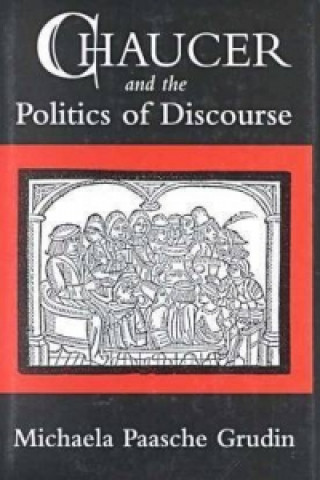 Chaucer and the Politics of Discourse