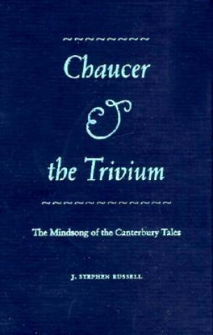 Chaucer and the Trivium