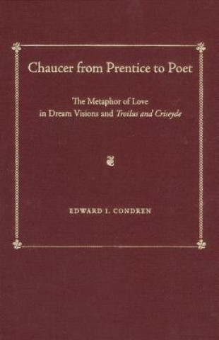 Chaucer from Prentice to Poet