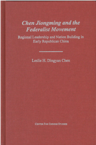 Chen Jiongming and the Federalist Movement
