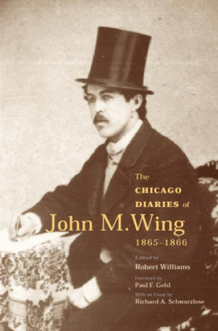 Chicago Diaries of John M.Wing 1865-1866