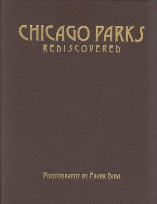 Chicago Parks Rediscovered