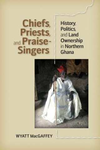 Chiefs, Priests and Praise-Singers