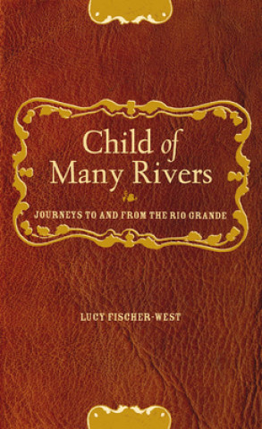Child of Many Rivers