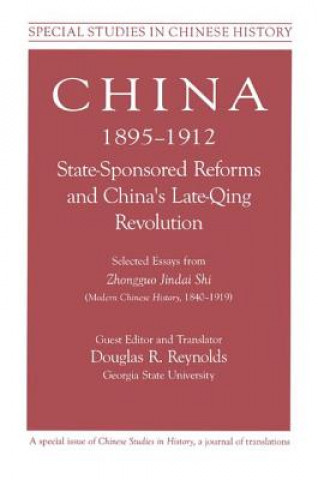 China, 1895-1912 State-Sponsored Reforms and China's Late-Qing Revolution