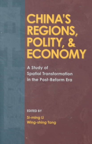 China's Regions, Polity and Economy: a Study of Spatial Transformation in the Post-Reform Era