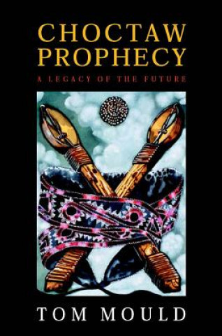 Choctaw Prophecy