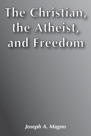 Christian, the Atheist, and Freedom