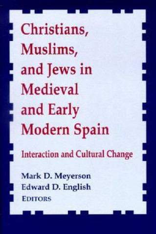 Christians, Muslims and Jews in Medieval and Early Modern Spain