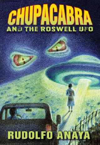 ChupaCabra and the Roswell UFO