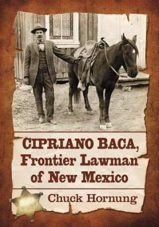 Cipriano Baca, Frontier Lawman of New Mexico