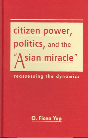 Citizen Power, Politics, and the Asian Miracle