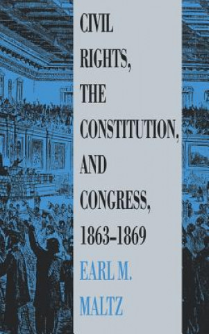 Civil Rights, the Constitution and Congress, 1863-69