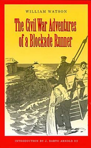 Civil War Adventures of a Blockade Runner
