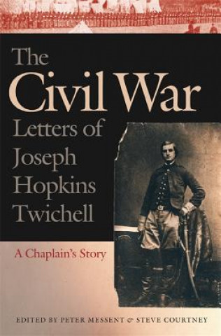Civil War Letters of Joseph Hopkins Twichell