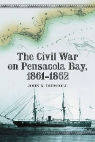 Civil War on Pensacola Bay, 1861-1862