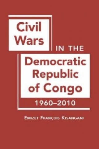 Civil Wars in the Democratic Republic of Congo, 1960-2010
