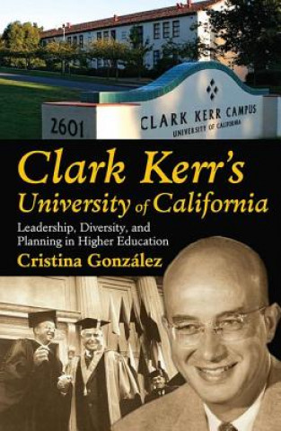 Clark Kerr's University of California