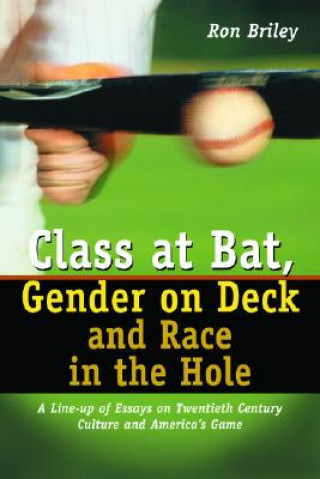 Class at Bat, Gender on Deck and Race in the Hole