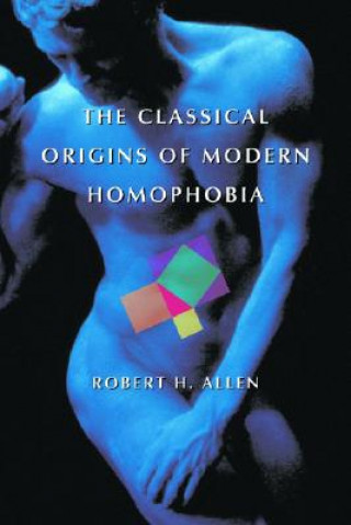 Classical Origins of Modern Homophobia