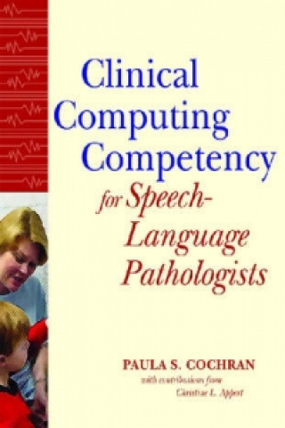Clinical Computing Competency for Speech-Language Pathologists