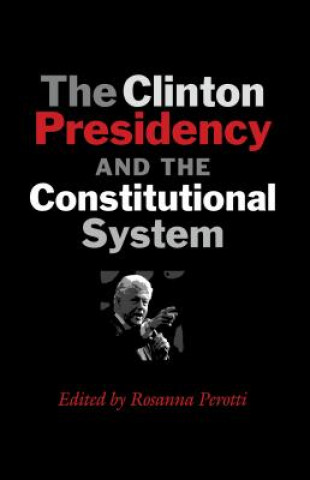 Clinton Presidency and the Constitutional System