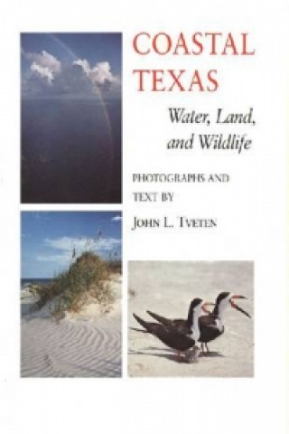 Coastal Texas Water, Land and ... (the Louise Libndsey Merrick Texas Environ)