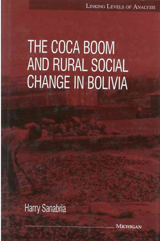 Coca Boom and Rural Social Change in Bolivia