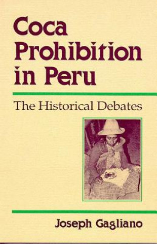 Coca Prohibition in Peru