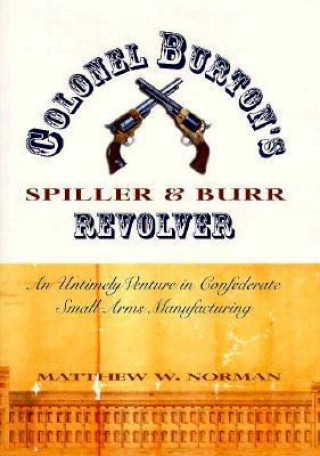 Colonel Burton's Spiller and Burr Revolver