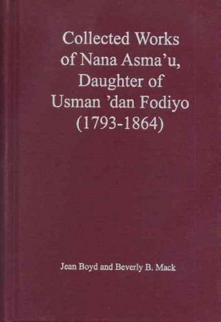 Collected Works of Nana Asma'u, Daughter of Usman dan Fodiyo (1793-1864)