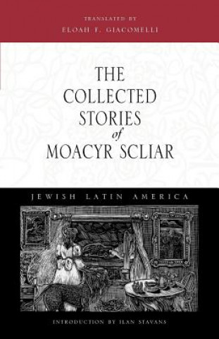 Collected Stories of Moacyr Scliar