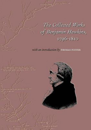 Collected Works of Benjamin Hawkins, 1796-1810