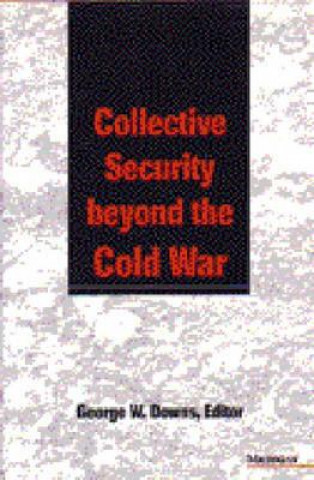 Collective Security Beyond the Cold War