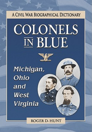 Colonels in Blue - Michigan, Ohio and West Virginia