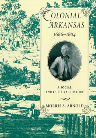 Colonial Arkansas, 1686-1804