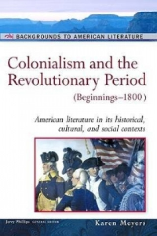 Colonialism and the Revolutionary Period, Beginnings-1800