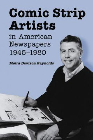 Comic Strip Artists in American Newspapers, 1945-1980