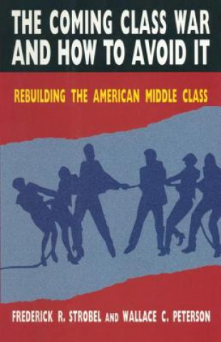 Coming Class War and How to Avoid it