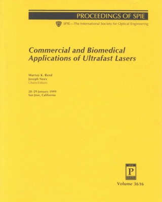 Commercial and Biomedical Applications of Ultrafast Lasers