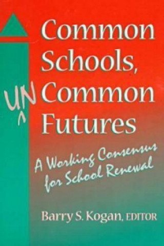 Common Schools, Uncommon Futures