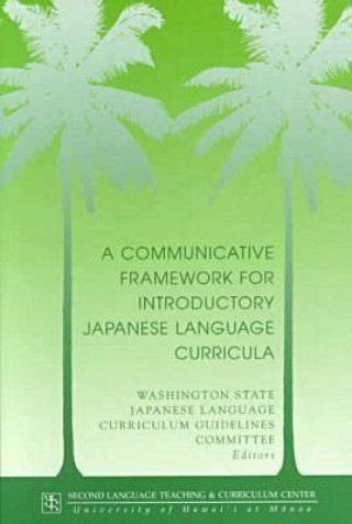 Communicative Framework for Introductory Japanese Language Curricula