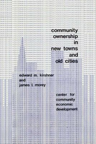 Community Ownership in New Towns and Old Cities