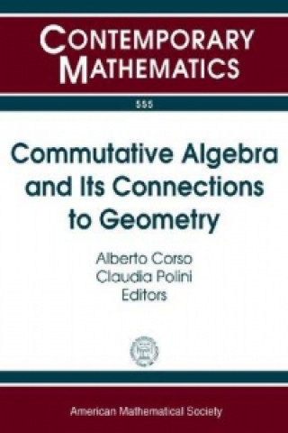 Commutative Algebra and Its Connections to Geometry