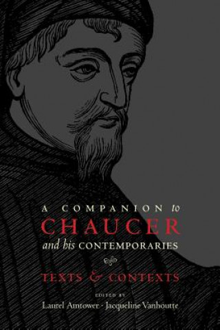 Companion to Chaucer and His Contemporaries