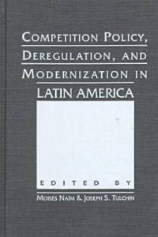 Competition, Deregulation, and Modernization in Latin America