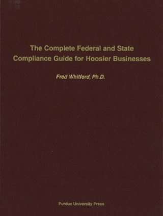 Complete Federal and State Compliance Guide for Hoosier Business